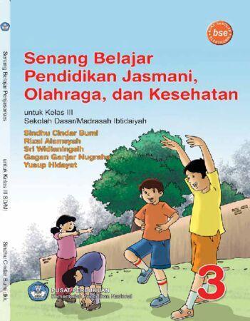 Senang Belajar Pendidikan Jasmani Olahraga dan Kesehatan Kelas 3