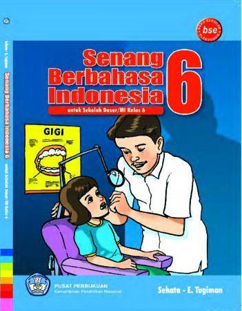Senang berbahasa Indonesia Kelas 6