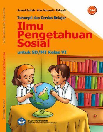 Terampil dan Cerdas Belajar Ilmu Pengetahuan Sosial (IPS) Kelas 6