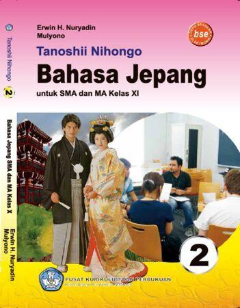 Tanoshii Nihongo 2 Buku Pelajaran Bahasa Jepang Kelas 11