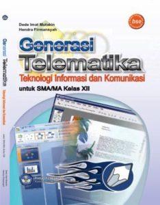Generasi Telematika Teknologi Informasi Dan Komunikasi Kelas 12