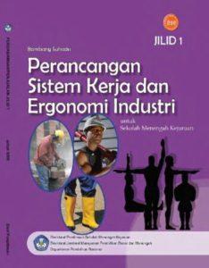 Perancangan Sistem Kerja dan Ergonomi Industri Jilid 1 Kelas 10 SMK