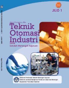 Teknik Otomasi Industri Jilid 1 Kelas 10 SMK