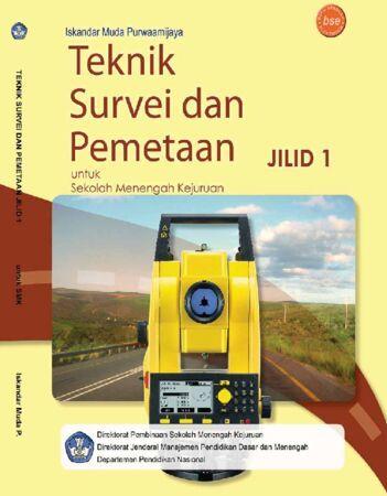 Teknik Survei dan Pemetaan Jilid 1 Kelas 10 SMK