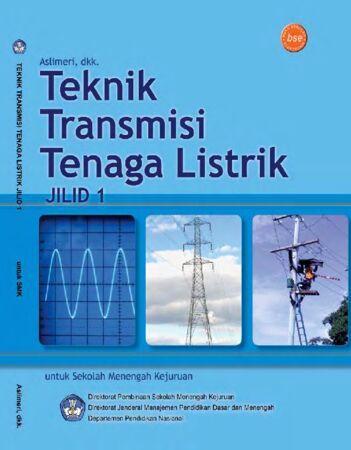 Teknik Transmisi Tenaga Listrik Jilid 1 Kelas 10 SMK