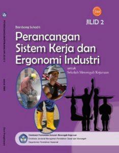 Perancangan Sistem Kerja dan Ergonomi Industri Jilid 2 Kelas 11 SMK