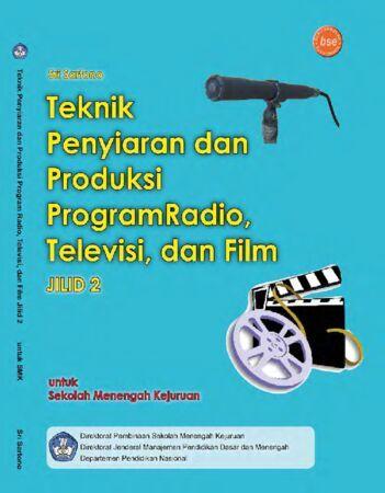 Teknik Penyiaran dan Produksi Program Radio Televisi dan Film Jilid 2 Kelas 11 SMK