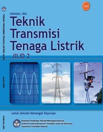 Teknik Transmisi Tenaga Listrik Jilid 2 Kelas 11 SMK