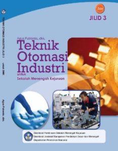 Teknik Otomasi Industri Jilid 3 Kelas 12 SMK