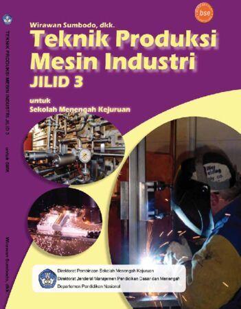 Teknik Produksi Mesin Industri Jilid 3 Kelas 12 SMK
