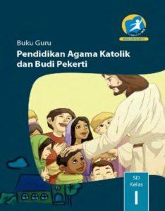 Buku Guru Pendidikan Agama Katolik dan Budi Pekerti Kelas 1 Revisi 2014