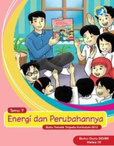 Buku Guru Tematik 7 Energi dan Perubahannya Kelas 3 Revisi 2015