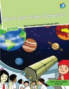 Buku Siswa Tematik 8 Bumi dan Alam Semesta Kelas 3 Revisi 2015