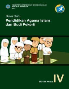 Buku Guru Pendidikan Agama Islam dan Budi Pekerti Kelas 4 Revisi 2013