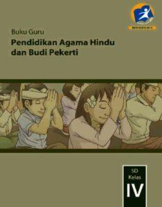 Buku Guru Pendidikan Agama Hindu dan Budi Pekerti Kelas 4 Revisi 2014