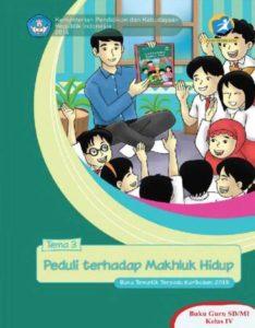 Buku Guru Tematik 3 Peduli Terhadap Makhluk Hidup Kelas 4 Revisi 2016