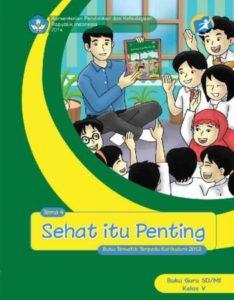 Buku Guru Tematik 4 Sehat Itu Penting Kelas 5 Revisi 2014