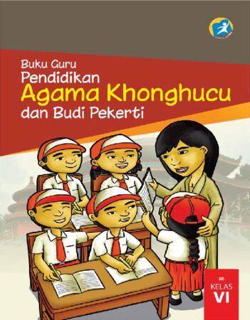 Buku Guru Pendidikan Agama Khonghucu dan Budi Pekerti Kelas 6 Revisi 2015