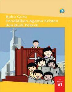 Buku Guru Pendidikan Agama Kristen dan Budi Pekerti Kelas 6 Revisi 2015