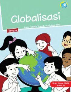 Buku Siswa Tematik 4 Globalisasi Kelas 6 Revisi 2015
