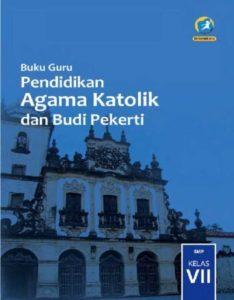 Buku Guru Pendidikan Agama Katolik dan Budi Pekerti Kelas 7 Revisi 2016