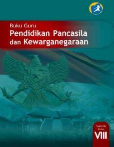 Buku Guru Pendidikan Pancasila dan Kewarganegaraan Kelas 8 Revisi 2014