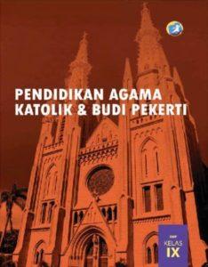Buku Siswa Pendidikan Agama Katolik dan Budi Pekerti Kelas 9 Revisi 2015