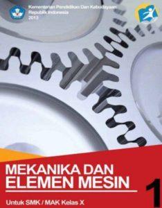 Mekanika dan Elemen Mesin 1 Kelas 10 SMK