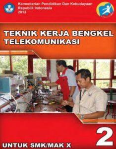 Teknik Kerja Bengkel Telekomunikasi 2 Kelas 10 SMK
