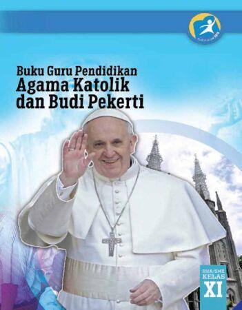 Buku Guru Pendidikan Agama Katolik dan Budi Pekerti Kelas 11 Revisi 2014