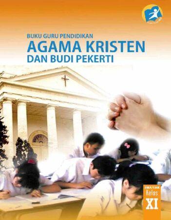Buku Guru Pendidikan Agama Kristen dan Budi Pekerti Kelas 11 Revisi 2014