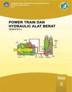 Power Train dan Hydraulic Alat Berat 4 Kelas 11 SMK