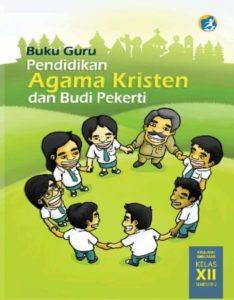 Buku Guru Pendidikan Agama Kristen dan Budi Pekerti 2 Kelas 12 Revisi 2015
