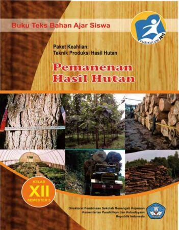 Pemanenan Hasil Hutan 5 Kelas 12 SMK