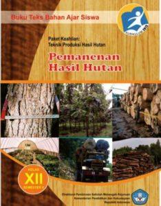 Pemanenan Hasil Hutan 6 Kelas 12 SMK