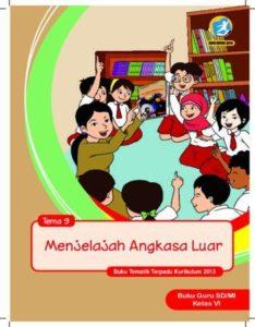 Buku Guru Tema 9 Menjelajah Angkasa Luar Kelas 6 Revisi 2018