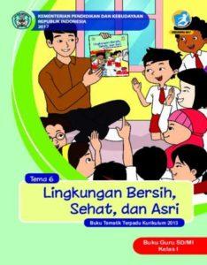 Buku Guru Tema 6 Linkungan Bersih, Sehat dan Asri Kelas 1 Revisi 2017