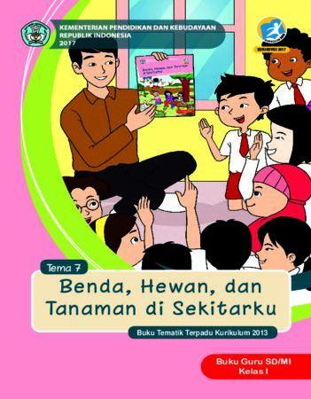 Buku Guru Tema 7 Benda, Hewan dan Tanaman di Sekitarku Kelas 1 Revisi 2017