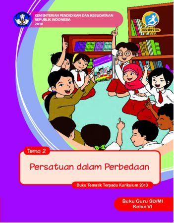 Buku Guru Tema 2 Persatuan dalam Perbedaan Kelas 6 Revisi 2018