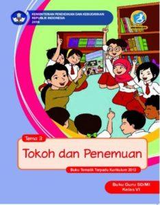 Buku Guru Tema 3 Tokoh dan Penemuan Kelas 6 Revisi 2018