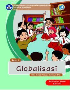 Buku Guru Tema 4 Globalisasi Kelas 6 Revisi 2018