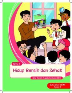 Buku Guru Tema 4 Hidup Bersih dan Sehat Kelas 2 Revisi 2017
