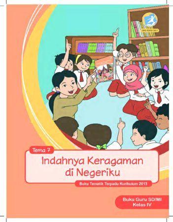 Buku Guru Tema 7 Indahnya Keragaman di Negeriku Kelas 4 Revisi 2017
