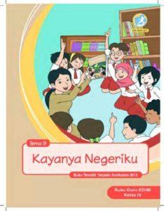 Buku Guru Tema 9 Kayanya Negeriku Kelas 4 Revisi 2017