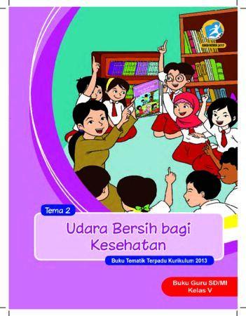 Buku Guru Tema 2 Udara Bersih bagi Kesehatan Kelas 5 Revisi 2017