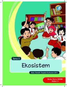 Buku Guru Tema 5 Ekosistem Kelas 5 Revisi 2017