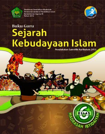 Buku Guru Sejarah Kebudayaan Islam Kelas 6 Revisi 2016