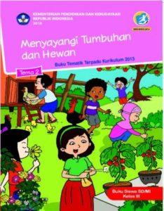Buku Siswa Tema 2 Menyayangi Tumbuhan dan Hewan Kelas 3 Revisi 2018