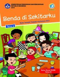 Buku Siswa Tema 3 Benda di Sekitarku Kelas 3 Revisi 2018