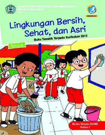 Buku Siswa Tema 6 Linkungan Bersih, Sehat dan Asri Kelas 1 Revisi 2017